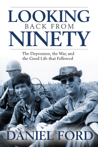 Looking Back From Ninety: The Depression, the War, and the Good Life That Followed